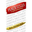 Peace for Our Planet: A New Approach