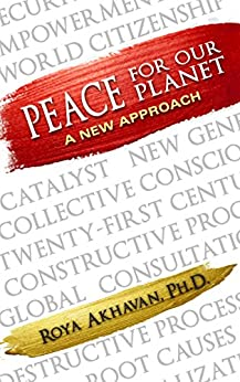 Peace for Our Planet: A New Approach by [Akhavan Ph.D., Roya]