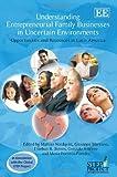 Understanding Entrepreneurial Family Businesses in Uncertain Environments, Esteban R. Brenes, 1849804656
