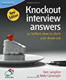 img - for Knockout Interview Answers: 52 Brilliant Ideas to Clinch Your Dream Job (52 Brilliant Ideas) by Ken Langdon (2007-03-01) book / textbook / text book