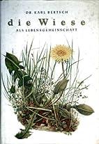Die Wiese als Lebensgemeinschaft by Karl…