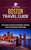 Boston Travel Guide: An Easy Guide to Exploring the Top Attractions, Food Places, Local Life, and Everything You Need to Know (Traveler Republic)
