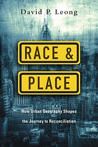 Race and place how urban geography shapes the journey to race and place how urban geography shapes the journey to reconciliation by leong fandeluxe Choice Image