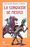 img - for LA conquista de Mexico/Conquest of Mexico (Spanish Edition) by Fernando Orozco Linares (2004-08-30) book / textbook / text book