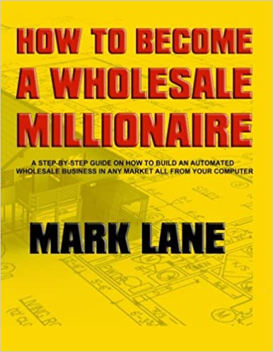 How To Become A Wholesale Millionaire: Mr  Mark E Lane
