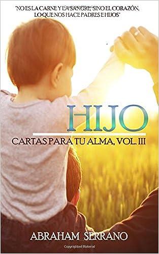 Hijo: Cartas para tu alma Volumen III (Volume 3) (Spanish ...