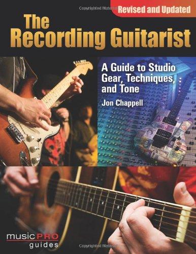 Recording Guitarist Techniques Revised Updated