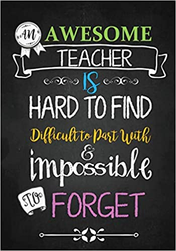 Amazon.com: Teacher Notebook: An Awesome Teacher Is ~ Journal or Planner  for Teacher Gift: Great for Teacher Appreciation/Thank You/Retirement/Year  End Gift (Inspirational Notebooks for Teachers) (Volume 2) (9781546776192):  Notebooks, Cute: Books