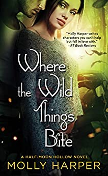 Where the Wild Things Bite (Half-Moon Hollow Series Book 13) by [Harper, Molly]