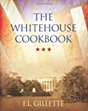 The Whitehouse Cookbook, F. L. Gillette, 1619492504