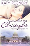 Campaigning For Christopher: The Winslow Brothers #4 (The Blueberry Lane Series)
