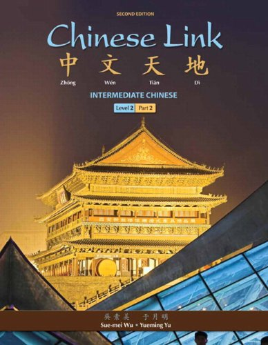 Chinese Link: Intermediate Chinese, Level 2/Part 2 Plus MyChineseLab with Pearson eText one semester -- Access Card Pack