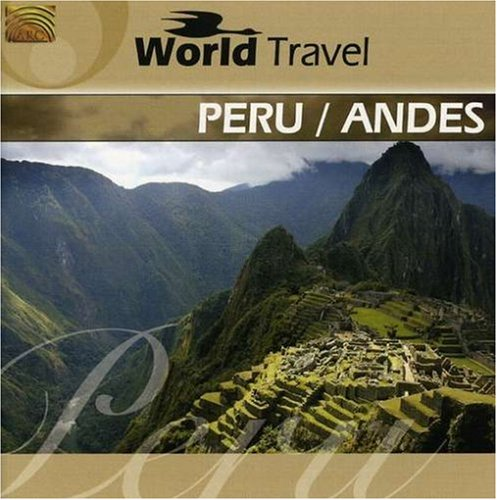 World travel peru andes for cheap for Travel the world for cheap
