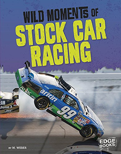 (Wild Moments of Stock Car Racing (Wild Moments of Motorsports))