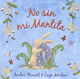 No Sin Mi Mantita/ Not Without My Blankie (Spanish Edition)