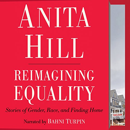 Reimagining Equality: Stories of Gender, Race, and Finding Home by Random House Audio