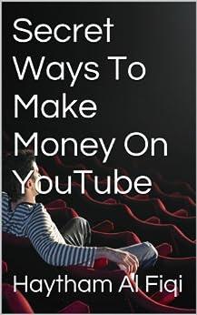 Amazon.com: Secret Ways To Make Money On YouTube eBook ...