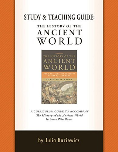 Study and Teaching Guide: The History of the Ancient World by Julia Kaziewicz (2013-11-10)