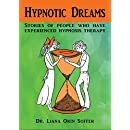 Hypnotic Dreams: Stories of people who have experienced hypnosis therapy