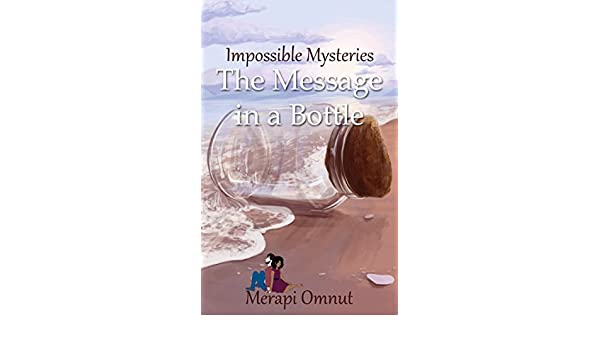 Impossible mysteries the message in a bottle ebook merapi omnut impossible mysteries the message in a bottle ebook merapi omnut amazon kindle store fandeluxe Epub