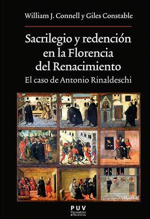 Sacrilegio y redención en la Florencia del Renacimiento: El caso de Antonio Rinaldeschi: 232 (OBERTA)