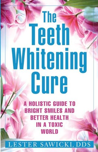Book Cover White Teeth : The teeth whitening cure dds lester sawicki