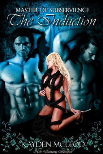 The Induction (Masters of Subservience Book 2)