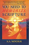 You Need to Memorize Scripture, N. A. Woychuk, 188096001X