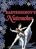 Baryshnikovs Nutcracker