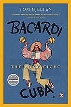 Bacardi and the Long Fight for Cuba: The Biography of a Cause | Livre audio Auteur(s) : Tom Gjelten Narrateur(s) : Robertson Dean