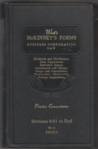 Dividends Forms (Business Corporation Law - Dividends & Distributions/Close Corporations/Derivative Actions/Amendments & Changes/Merger & Consolidation/Termination - Receivership/Foreign Corporations: Practice Commentaries; Sections 6:01 to End with Index)