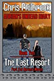 The Last Resort: Adrian's March, Part Two (Adrian's Undead Diary)