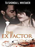 The Ex Factor, Tu-Shonda L. Whitaker, 1410404234