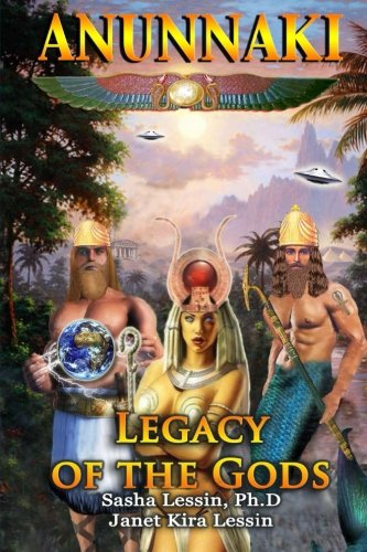 Anunnaki Legacy of the Gods (Anunnaki Gods No More)