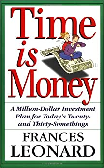 Time is Money: A Million-Dollar Investment Plan for Today's Twenty- and Thirty-Somethings