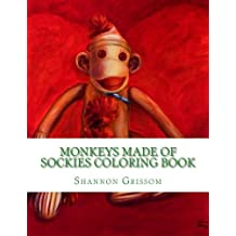 Monkeys Made of Sockies Coloring Book: A Sock Monkey Coloring Book For The Fun At Heart
