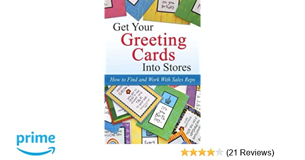 Get your greeting cards into stores finding and working with sales get your greeting cards into stores finding and working with sales reps kate harper 9781461132134 amazon books m4hsunfo