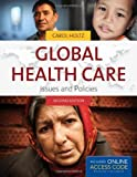 Global Health Care, Carol Holtz, 0763799645