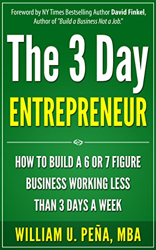 the-3-day-entrepreneur-how-to-build-a-6-or-7-figure-business-working-less-than-3-days-a-week