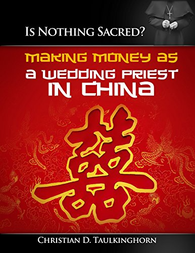 Is Nothing Sacred? Making Money as a Wedding Priest in China.