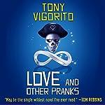 Love and Other Pranks   Tony Vigorito