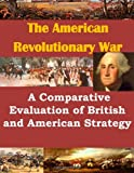 A Comparative Evaluation of British and American Strategy, U. S. Army US Army Command and  Staff College, 1499732813
