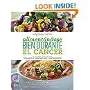 Alimentándose bien durante el cáncer / Eating Well Through Cancer (Spanish Edition)