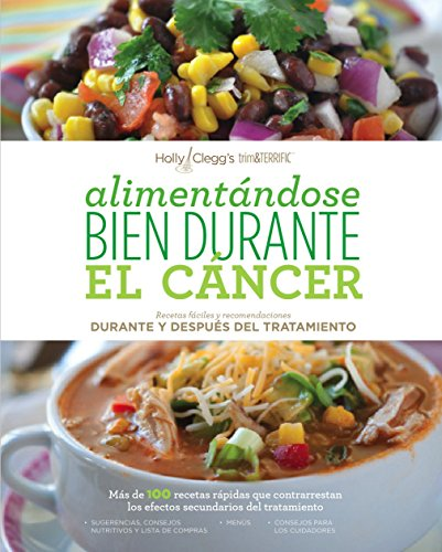 Alimentándose bien durante el cáncer / Eating Well Through Cancer (Spanish Edition)