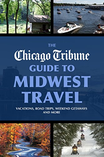 Amazon Com The Chicago Tribune Guide To Midwest Travel Vacations