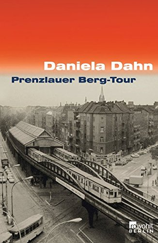 Prenzlauer Berg-Tour Gebundenes Buch – 27. Juli 2001 Daniela Dahn Rowohlt Berlin 3871344303 9783871344305
