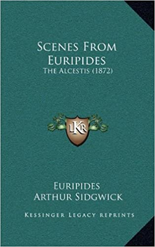 eBooks neue Version Scenes From Euripides: The Alcestis (1872) 1168809606 PDF