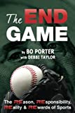 img - for The End Game: The REason, REsponsibility, REality & REwards of Sports (RE Sports) (Volume 1) book / textbook / text book