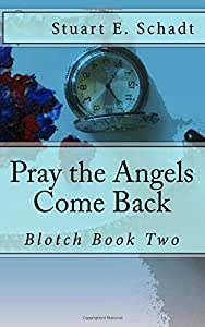 Pray the Angels Come Back (Blotch) (Volume 2)
