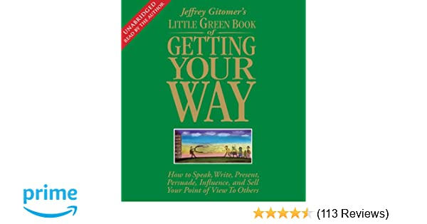 The Little Green Book of Getting Your Way: How to Speak